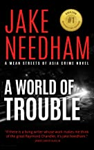 A WORLD OF TROUBLE: A Jack Shepherd Novel (The Mean Streets of Asia Crime Novels Book 7)