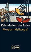 Kalendarium des Todes: Mord am Hellweg VI (German Edition)