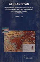 Afghanistan, Organization of the Peoples Democratic Party of Afghanistan (Watan Party, Governments and Biographical Sketches (1982-1998), 2 Volumes Set)