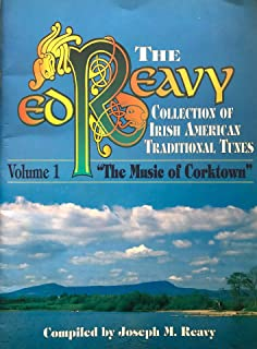 Reavy Collection of Irish American Traditional Tunes: The Music of Corktown