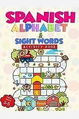 Spanish Alphabet & Sight Words Activity Book: Alfabeto español y palabras de alta frecuencia Libro de actividades: For preschool and Kinder kids ages 3 - 5 para ninos 3 a 5. (Spanish Edition) Kindle Edition