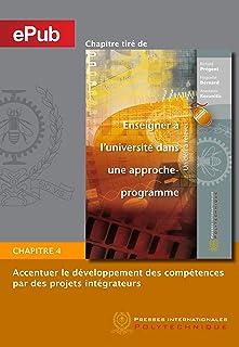 Accentuer le développement des compétences par des projets intégrateurs (Chapitre) (French Edition)