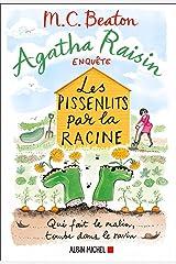 Agatha Raisin enquête 27 - Les pissenlits par la racine Format Kindle