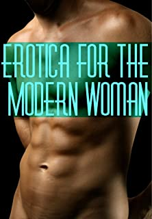 Erotica for the Modern Woman