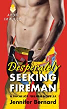 Desperately Seeking Fireman: A Bachelor Firemen Novella (The Bachelor Firemen of San Gabriel Book 2)