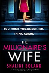 The Millionaire's Wife: An absolutely gripping psychological thriller Kindle Edition