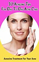 10 Acnezine Tips for Day to Day Acne Care: Acnezine Treatment for Your Acne