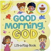 Good Morning, God Chunky Lift-a-Flap Book (Little Sunbeams)