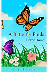 A Butterfly Finds a New Home: Children's book ฺBedtime story (Bedtime stories book series for children 85) Kindle Edition