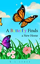 A Butterfly Finds a New Home: Children's book ฺBedtime story (Bedtime stories book series for children 85)