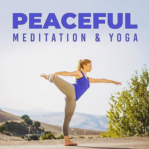 Peaceful Meditation & Yoga by Healing Yoga Meditation Music ...