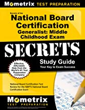 Secrets of the National Board Certification Generalist: Middle Childhood Exam Study Guide: National Board Certification Test Review for the NBPTS ... Exam (Mometrix Secrets Study Guides)