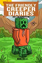 The Friendly Creeper Diaries (Book 1): The Creeper Village (An Unofficial Minecraft Diary Book for Kids Ages 9 - 12 (Preteen)