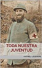 Toda nuestra juventud (Spanish Edition)
