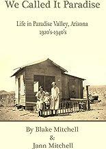 We Called It Paradise: Paradise Valley, Arizona 1920s-1940s