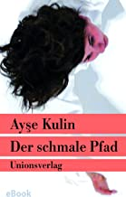 Der schmale Pfad: Nachwort von Jens Peter Laut. Roman. Türkische Bibliothek (German Edition)