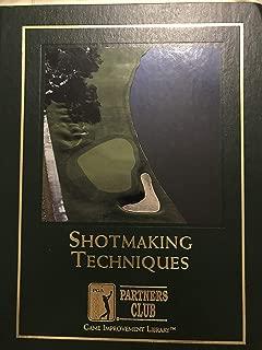 Shotmaking Techniques