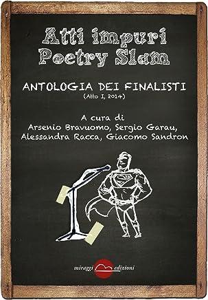Atti Impuri Poetry Slam: Atto Primo