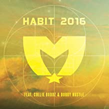 Habit 2016 (feat. Collie Buddz & Bobby Hustle)