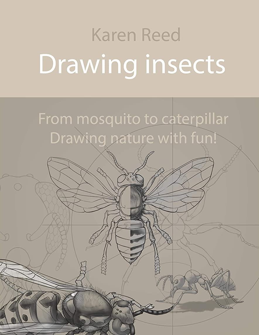 準備したプレーヤー乏しいDrawing insects: From mosquito to caterpillar. Drawing nature with fun! (English Edition)