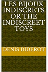 Les Bijoux Indiscrets or The Indiscreet Toys Kindle Edition