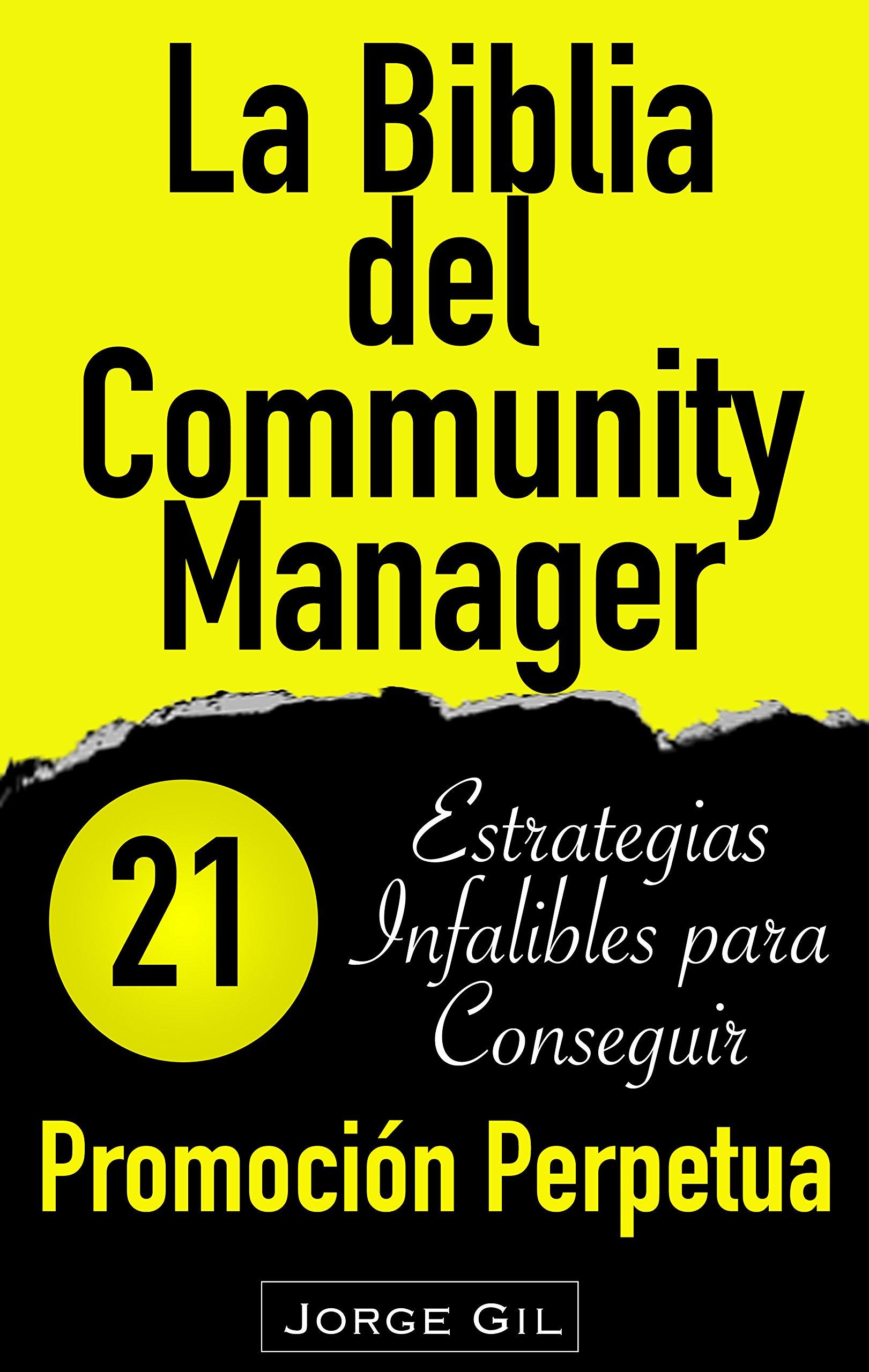 La Biblia del Community Manager: Promoción Perpetua: 21 Estrategias Infalibles Para Potenciar Tu Marketing en Redes Sociales (Spanish Edition)