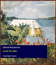 Sanctuary - Edith Wharton (ANNOTATED) [Second Edition] [Full Version]