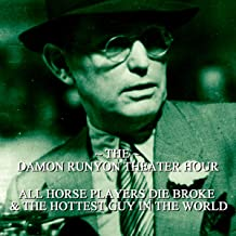 All Horse Players Die Broke & The Hottest Guy in the World: Damon Runyon Theater - Episode 10