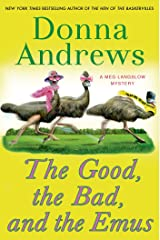 The Good, the Bad, and the Emus: A Meg Langslow Mystery (Meg Langslow Mysteries Book 17) Kindle Edition