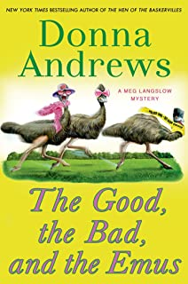 The Good, the Bad, and the Emus: A Meg Langslow Mystery (Meg Langslow Mysteries Book 17)