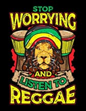 Stop Worrying And Listen To Reggae: Awesome Raggaeton Blank Sketchbook to Draw and Paint (110 Empty Pages, 8.5
