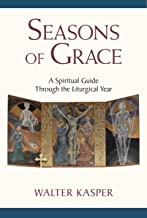 Seasons of Grace: A Spiritual Companion to the Liturgical Year