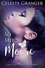 So Much Moore (All That & Moore Book 4) Kindle Edition