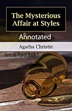 The Mysterious Affair at Styles (Annotated) (Hercule Poirot Book 1)