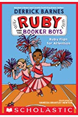 Ruby Flips for Attention (Ruby and the Booker Boys #4) Kindle Edition