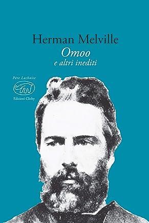 Omoo: con alcuni scritti e documenti inediti (Père Lachaise - Classici)