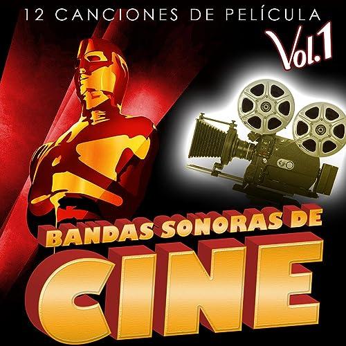 Bandas Sonoras de Cine Vol. 1. 12 Canciones de Película by ...