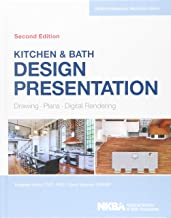 Kitchen & Bath Design Presentation: Drawing, Plans, Digital Rendering (NKBA Professional Resource Library)