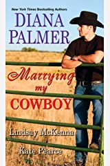 Marrying My Cowboy: A Sweet and Steamy Western Romance Anthology Kindle Edition