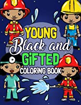 Young, Black And Gifted Coloring Book: An Inspirational and Empowering Coloring Activity Book for African American Kids - Naturally Cute Big Hair ... is Beautiful Activity Books) (Volume 5)