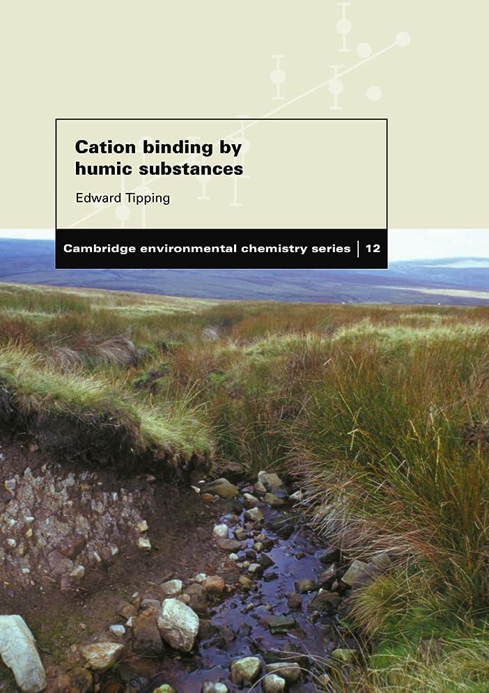 軌道肘些細Cation Binding by Humic Substances (Cambridge Environmental Chemistry Series)