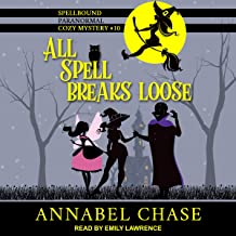 All Spell Breaks Loose: Spellbound Paranormal Cozy Mystery, Book 10
