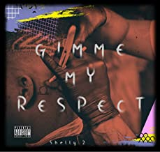 Gimme My Respect [Explicit]