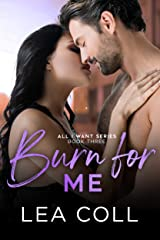 Burn for Me: An Enemies to Lovers Small Town Romance (All I Want Series Book 3) Kindle Edition