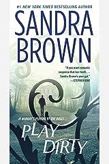 Play Dirty: A Novel Kindle Edition