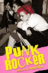 Punk Rocker: Punk tales of Billy Idol, Sid Vicious and Iggy Pop from New York City, Los Angeles, Minnesota and Austria. (Punk Rock Stories) Kindle Edition