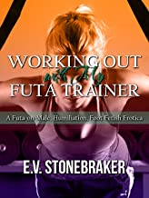 Working Out with My Futa Trainer: A Futa-on-Male, Humiliation, Foot Fetish, Public Erotica (Futas at Work Book 2)