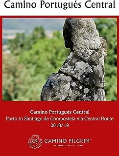 Camino Portugués Central: Porto to Santiago de Compostela via Central Route 2018/19 (Camino Pilgrim Guides)