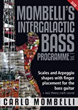 Mombelli's Intergalactic Bass Programme Vol. 1: Scales and Arpeggio shapes with finger placement for the bass guitar + Jazz theory crash course