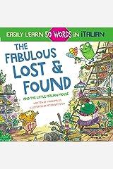 The Fabulous Lost & Found and the little Italian mouse: heartwarming & fun Italian book for kids to learn 50 words in Italian (bilingual Italian English) Kindle Edition